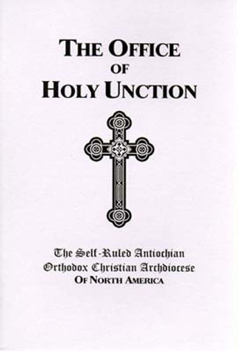 The Office of Holy Unction - Antiochian Archdiocese