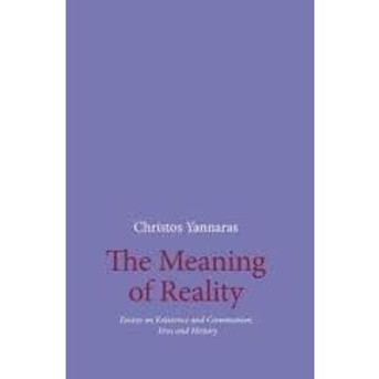 The Meaning of Reality - Essays on Existence & Communion, Eros & History