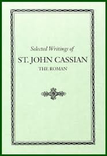 Selected Writings of St. John Cassian, the Roman