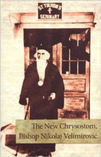 The New Chrysostom, Bishop Nikolai Velimirovic