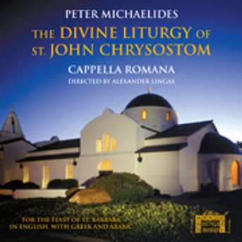 The Divine Liturgy of St. John Chrysostom - Cappella Romana