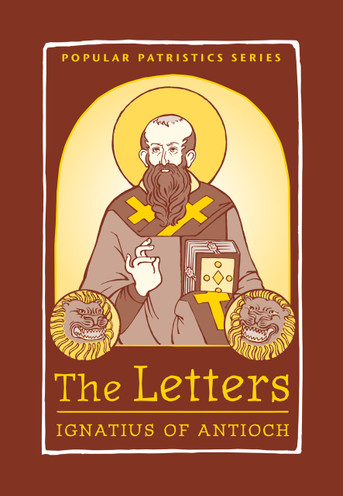 The Letters: Ignatius of Antioch (PPS 49)