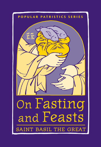 On Fasting and Feasts: Saint Basil the Great