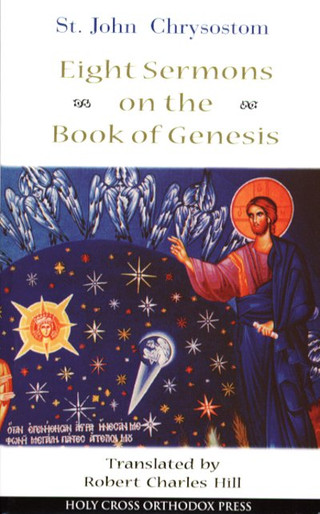 Eight Sermons on the Book of Genesis - Saint John Chrysostom