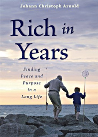 Rich in Years - Finding Peace and Purpose in a Long Life