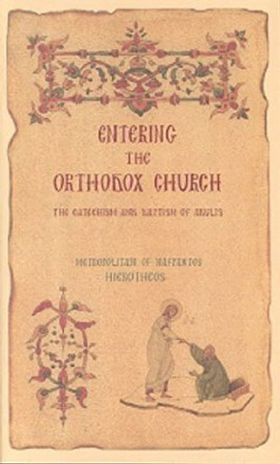 Entering the Orthodox Church: The Catechism and Baptism of Adults