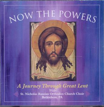 Now the Powers - A Journey Through Great Lent (St Nicholas Church Choir)