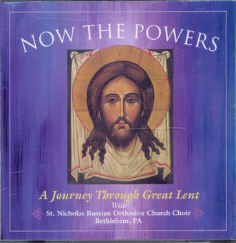 Now the Powers - A Journey Through Great Lent (St Nicholas Church Choir)