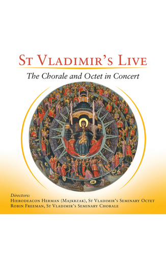 St Vladimir's Live: The Chorale and Octet in Concert