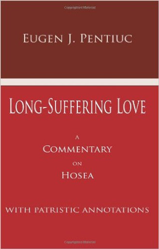 Long-suffering Love: Commentary on Hosea with Patristic Annotations