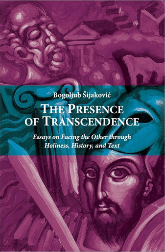 The Presence of Transcendence: Essays on Facing the Other through Holiness, History, and Text