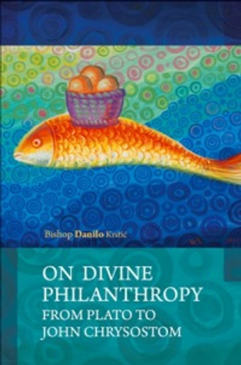 On Divine Philanthropy from Plata to John Chrysostom