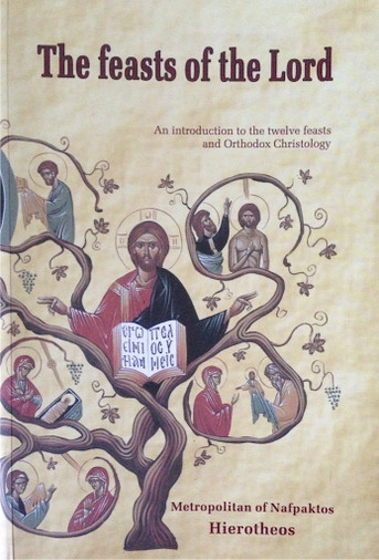 Feasts of the Lord: An Introduction to the Twelve Feasts and Orthodox Christology
