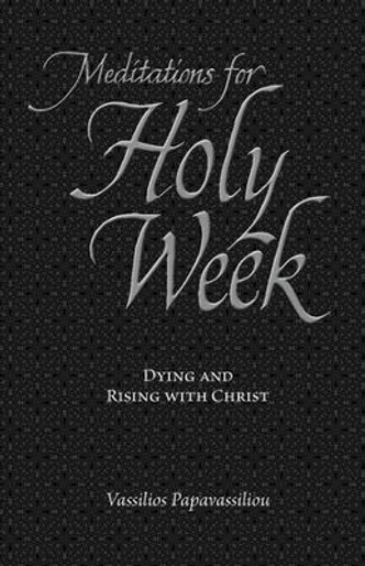 Meditations for Holy Week: Dying and Rising with Christ