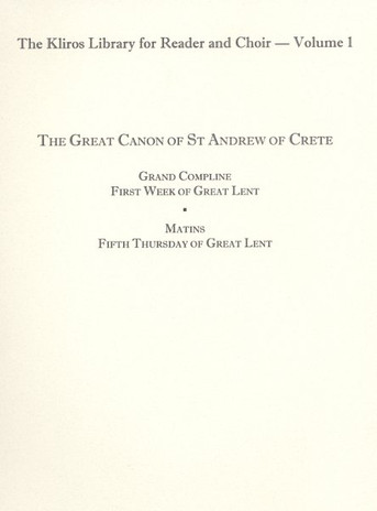 The Great Canon of St Andrew of Crete - Kliros Library for Reader & Choir, Vol 1