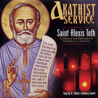 Akathist Service:  St. Alexis Toth