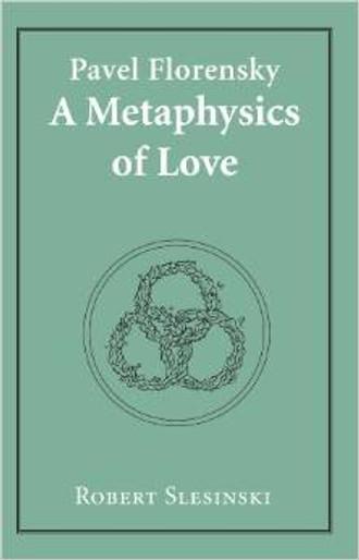 Pavel Florensky: A Metaphysics of Love
