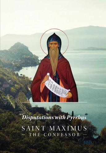 Disputations with Pyrrhus - St. Maximus the Confessor