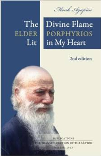 The Divine Flame: Elder Porphyrios Lit in My Heart