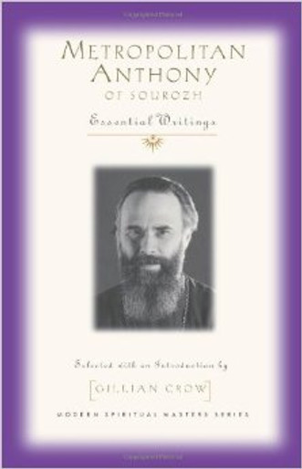 Metropolitan Anthony of Sourozh: Essential Writings