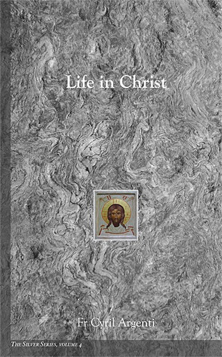 The Silver Series, Volume 4: Life in Christ