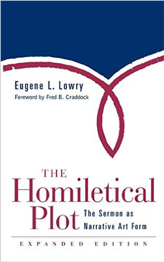 The Homiletical Plot: The Sermon as Narrative Art Form
