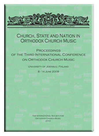 Church, State, and Nation in Orthodox Church Music: Proceedings of the Third International Conference on Orthodox Church Music