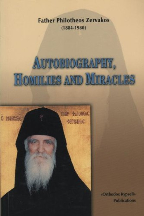 Autobiography, Homilies, and Miracles: Father Philotheos Zervakos (1884-1980)