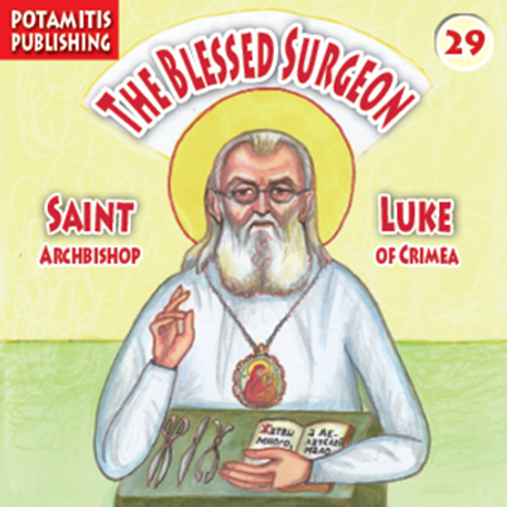 The Blessed Surgeon: Saint Luke, Archbishop of Crimea, Paterikon for Kids 29