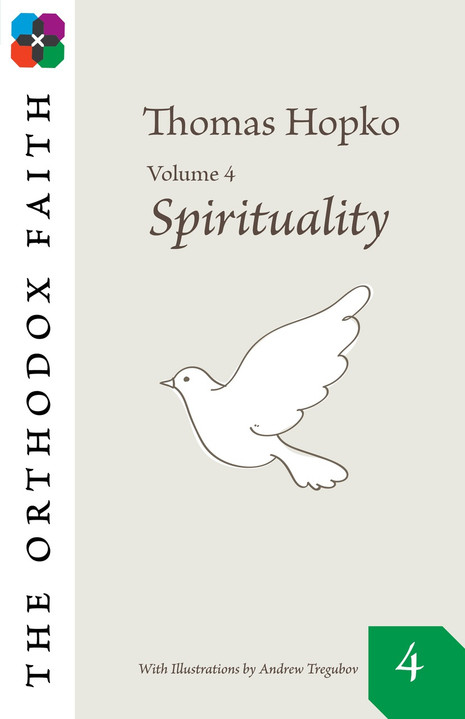 The Orthodox Faith Volume Four: Spirituality
