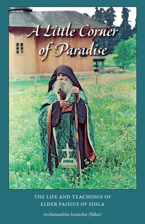 A Little Corner of Paradise - Elder Paisius of Sihla