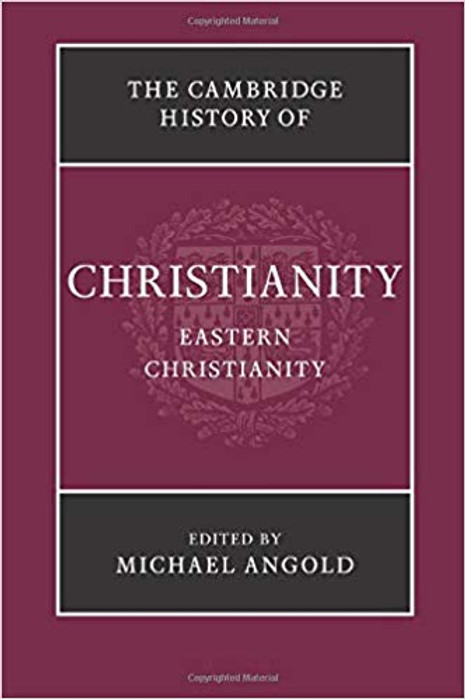 The Cambridge History of Eastern Christianity