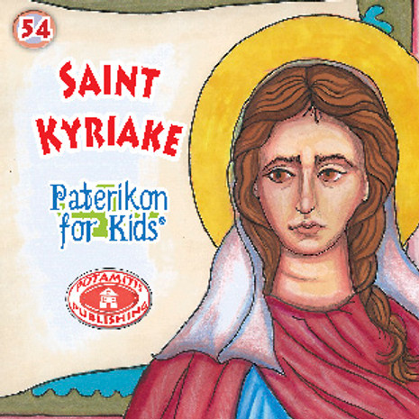Saint Kyriake, Paterikon for Kids 54