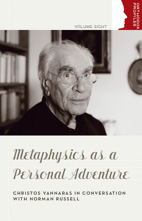 Metaphysics as a Personal Adventure: Christos Yannaras in Conversation with Norman Russell