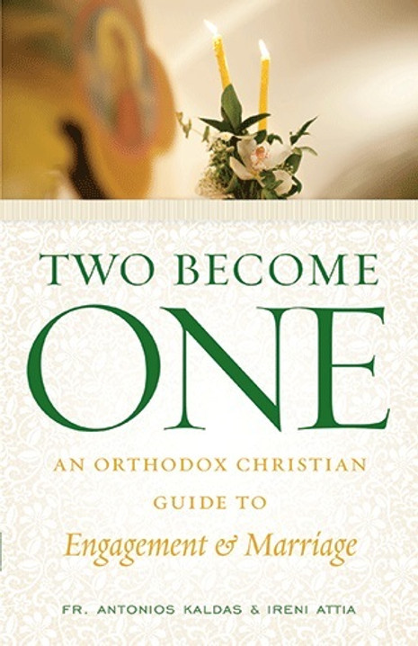 Two Become One: An Orthodox Christian Guide to Engagement and Marriage