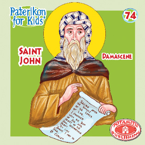 Saint John Damascene, Paterikon for Kids 74 (PB-SJDAPO)