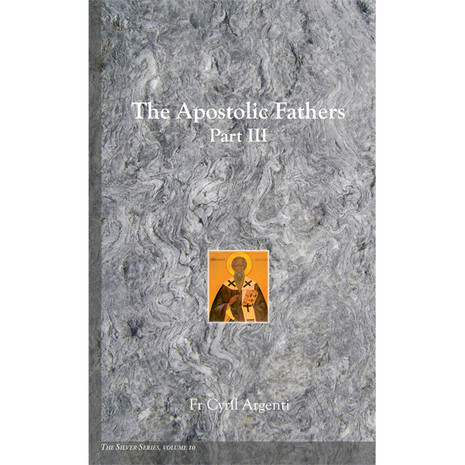 Silver Series Vol. 10: The Apostolic Fathers, Part III