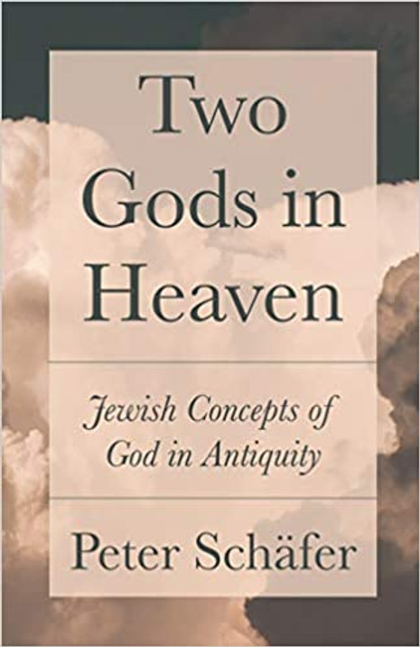 Two Gods in Heaven: Jewish Concepts of God in Antiquity