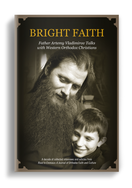 Bright Faith - Fr. Artemy Vladimirov Talks with Western Orthodox Christians