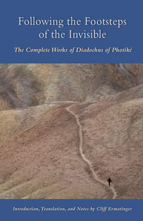 Following in the Footsteps of the Invisible - The Complete Works of Diadochus of Photike
