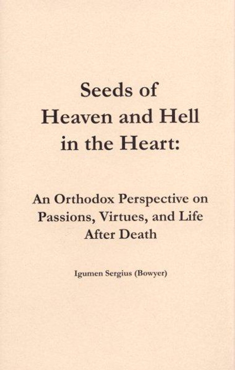 Seeds of Heaven and Hell in the Heart