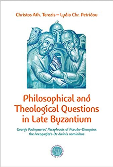 Philosophical and Theological Questions in Late Byzantium