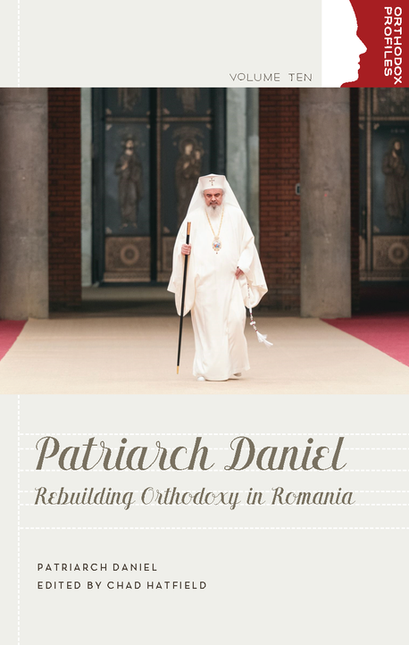 Patriarch Daniel: Rebuilding Orthodoxy in Romania