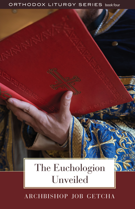 The Euchologion Unveiled: An Explanation of Byzantine Liturgical Practice II