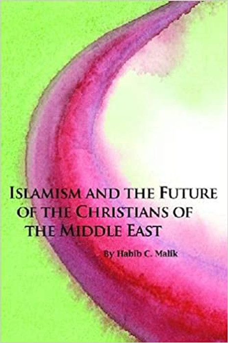 Islamism and the Future of the Christians of the Middle East