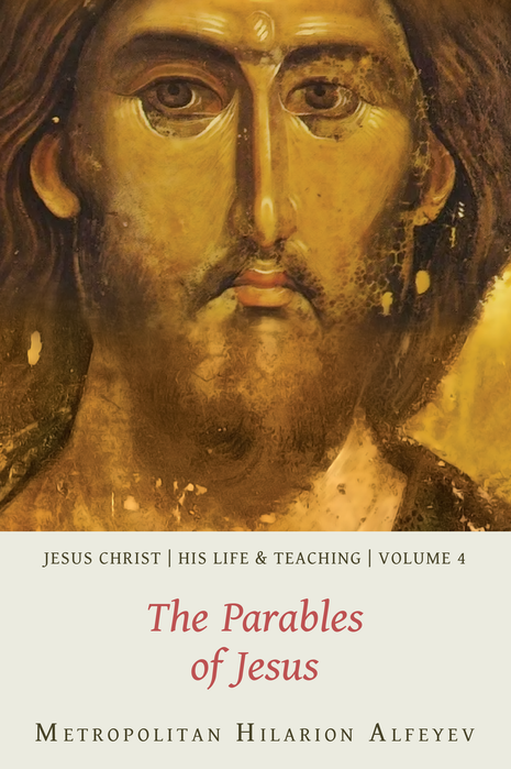 Jesus Christ: His Life and Teaching, Vol. 4 - The Parables of Jesus