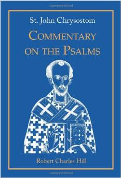 St. John Chrysostom: Commentary on the Psalms, Vol. 1