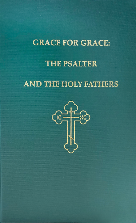 Grace for Grace: The Psalter and the Holy Fathers [hardcover]