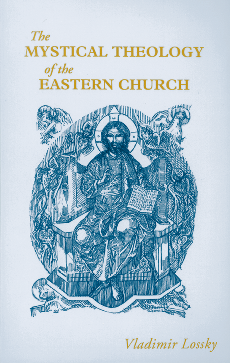 Mystical Theology of the Eastern Church, The