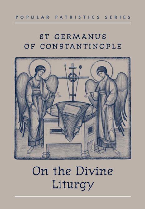On the Divine Liturgy: St. Germanus of Constantinople